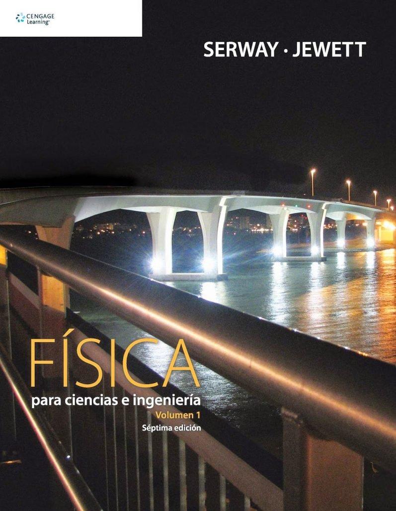 Física para Ciencias e Ingeniería Serway | 7ma Edición (Vol. 1 y 2) Español + Solucionario