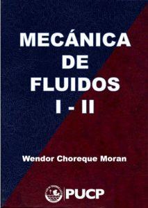Mecánica de Fluidos I- II – Wendor Choreque Moran | Libro + Solucionario
