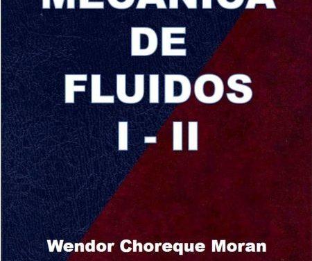 Mecánica de Fluidos I – II – Wendor Choreque Moran | Libro + Solucionario
