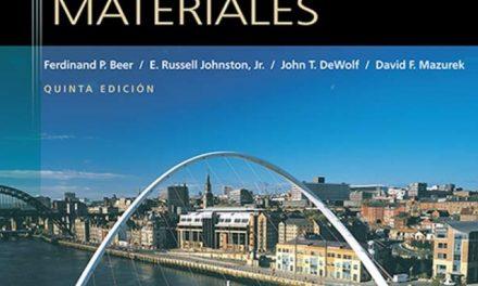 Mecánica de Materiales (5ta Edición) – Ferdinand P. Beer, E. Russell Johnston, John T. Dewolf y David F. Mazurek | Libro + Solucionario