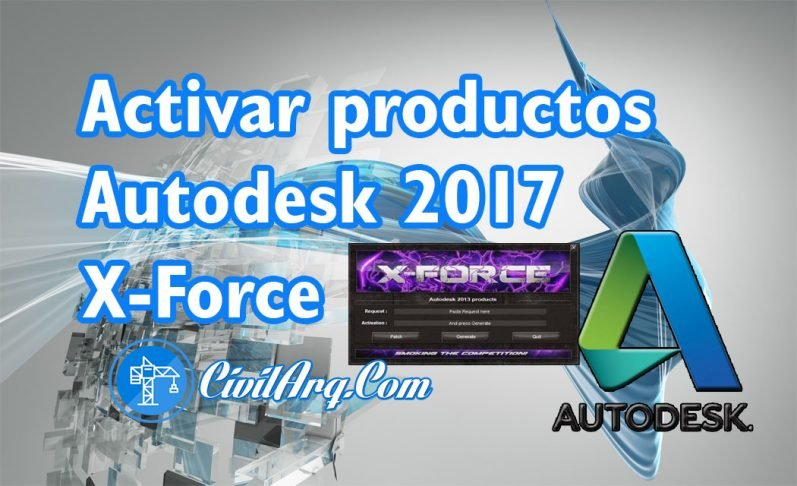 ▷ ACTIVAR productos Autodesk 2017 | X-Force 2017 (32/64 bit
