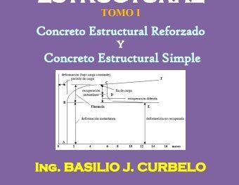 Concreto Estructural Reforzado y Simple TOMO I – Ing. Basilio J. Curbelo | Libro + Solucionario
