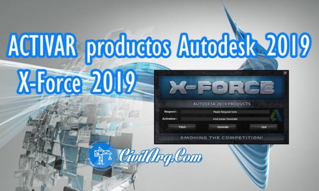 ACTIVAR productos Autodesk 2019 | X-Force 2019 (32/64 bit)