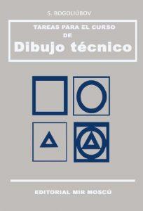 Tareas para el Curso de Dibujo Técnico - S. Bogoliubov | Libro + Solucionario