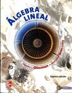Algebra Lineal – Stanley I. Grossman | 7ma Edición | Libro PDF + Solucionario