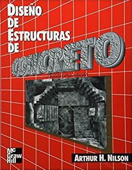Diseño de Estructuras de Concreto – Arthur Nilson   12da Edición   Libro PDF + Solucionario