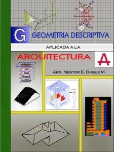Geometría Descriptiva Aplicada a la Arquitectura - Nestor E. Duque M. Libro PDF