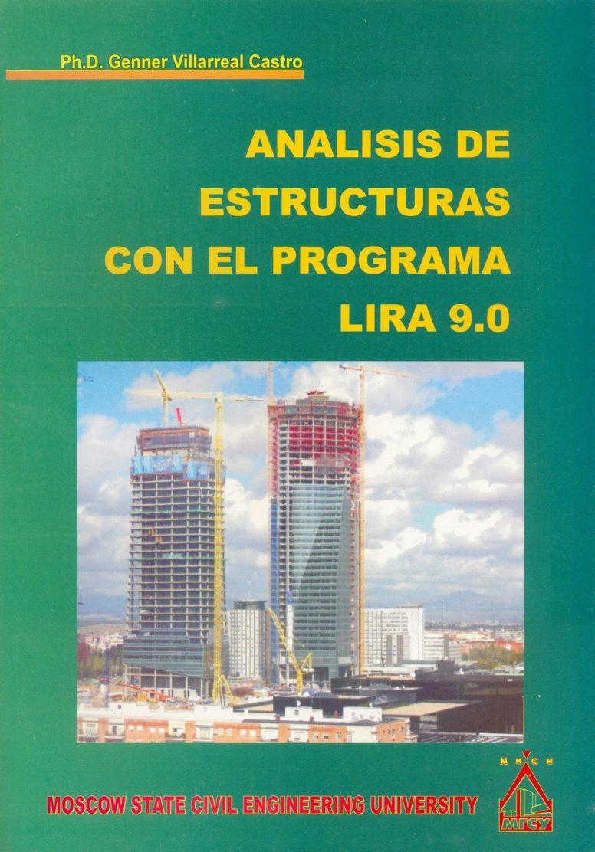 Análisis de Estructuras con el Programa Lira 9.0 – Genner Villarreal Castro | Libro PDF