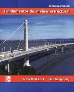 Fundamentos de Analisis Estructural - 2da Edición - Kenneth M. Leet, Chia-Ming Uang | Libro + Solucionario