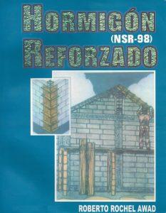 Hormigón Reforzado (NSR-98) Completo - Roberto Rochel Awad | Libro