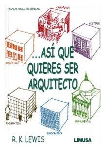 Así que quieres ser arquitecto - Roger K. Lewis Libro PDF