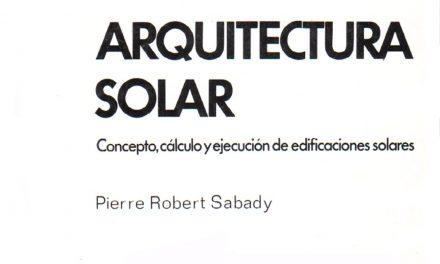 ARQUITECTURA SOLAR: Concepto, calculo y ejecución de edificaciones solares – Pierre Robert Sabady