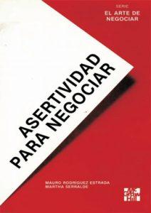 Asertividad para Negociar - Mauro Rodriguez Estrada, Martha Serralde