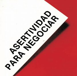 Asertividad para Negociar – Mauro Rodriguez Estrada, Martha Serralde