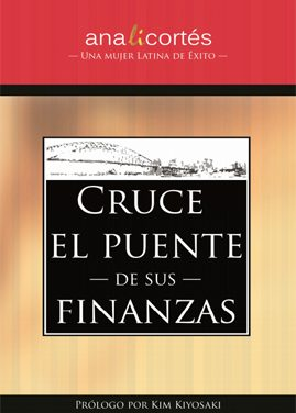 Cruce el puente de sus finanzas – Ana Cortés