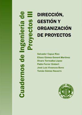 Dirección, Gestión y Organización de Proyectos – Salvador Capuz Rizo