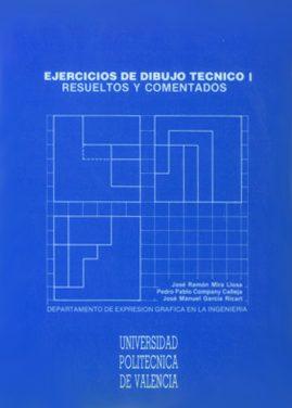 Ejercicios de Dibujo Técnico I : Resueltos y Comentados – Jose Ramon Mira Llosa