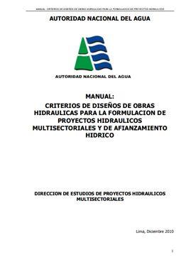 Manual: Criterios De Diseños De Obras Hidráulicas Para La Formulación De Proyectos Hidráulicos Multisectoriales Y De Afianzamiento Hidrico – ANA