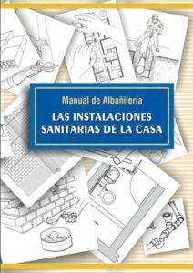 Manual de Albañilería las Instalaciones Sanitarias de la Casa - Christian Mariani