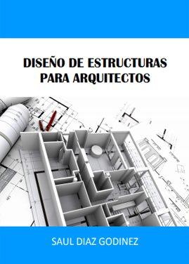 Diseño De Estructuras Para Arquitectos – Saul Diaz Godinez