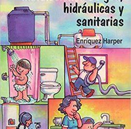 El ABC De Las Instalaciones De Gas, Hidráulicas Y Sanitarias – Enriquez Harper