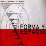 Forma Y Espacio – Manuel Bustamante Acuña