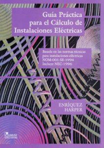 Guía Practica Para El Calculo De Instalaciones Eléctricas - Enriquez Harper