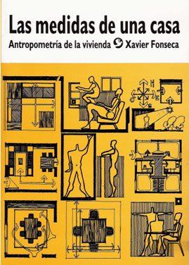Las Medidas De Una Casa – Antropometria De La Vivienda – Xavier Fonseca