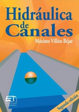 Hidráulica De Canales – Maximo Villon Bejar
