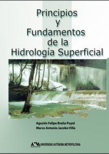 Principios y Fundamentos de la Hidrología Superficial - Agustin Felipe Breña Puyol
