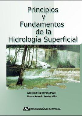Principios y Fundamentos de la Hidrología Superficial – Agustin Felipe Breña Puyol