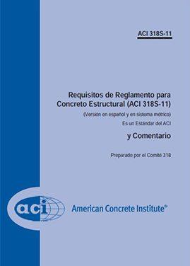 ACI 318S-11 – Requisitos De Reglamento Para Concreto Estructural
