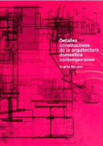 Detalles constructivos de la arquitectura doméstica contemporánea - Virginia McLeod