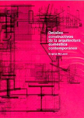 Detalles Constructivos De La Arquitectura Doméstica Contemporánea – Virginia Mcleod