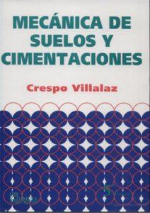 Mecánica De Suelos Y Cimentaciones - Carlos Crespo Villalaz