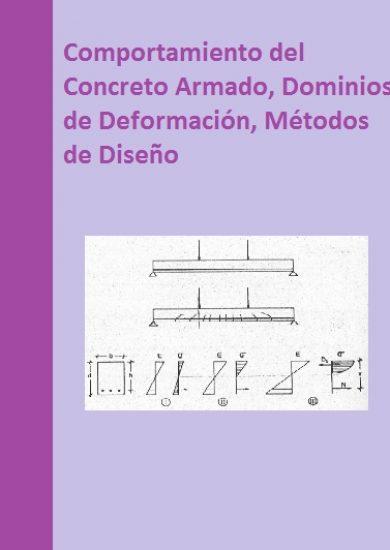 Comportamiento del Concreto Armado, Dominios de Deformación, Métodos de Diseño