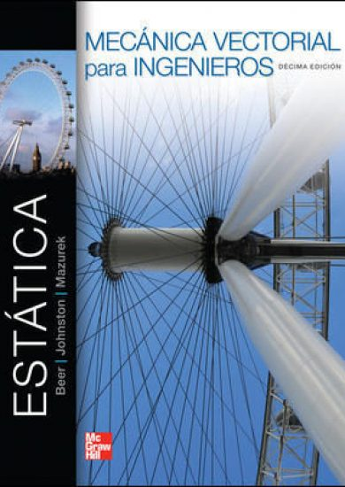 Mecánica Vectorial para Ingenieros Estática (10ma Edición) – Beer Johnston Mazurek | Libro + Solucionario