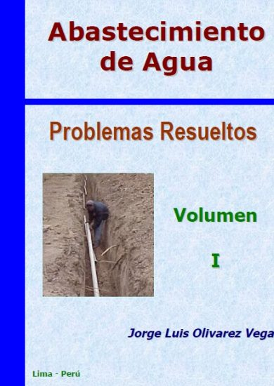 Abastecimiento De Agua - Problemas Resueltos Vol I - Jorge Luis Olivarez Vega Libro PDF