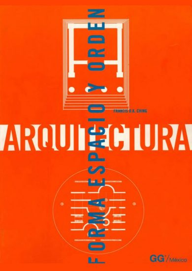 Arquitectura Forma, Espacio y Orden – Francis D.K. Ching Libro PDF