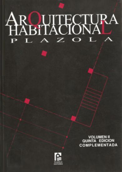 Arquitectura Habilitación Vol 2 - Alfredo Plazola Cisneros