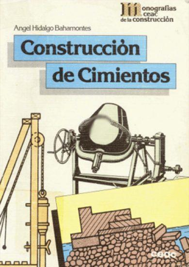 Construccion de Cimientos - Angel Hidalgo Bahamontes