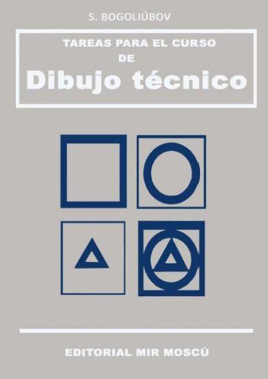 Tareas para el Curso de Dibujo Técnico - S. Bogoliubov   Libro + Solucionario