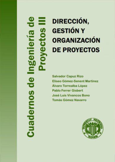 Dirección, Gestión y Organización de Proyectos - Salvador Capuz Rizo