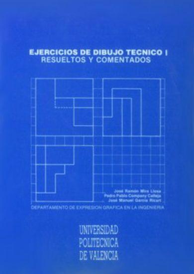 Ejercicios de Dibujo Técnico I Resueltos y Comentados - Jose Ramon Mira Llosa