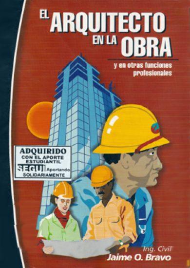 El Arquitecto En La Obra - Jaime O. Bravo