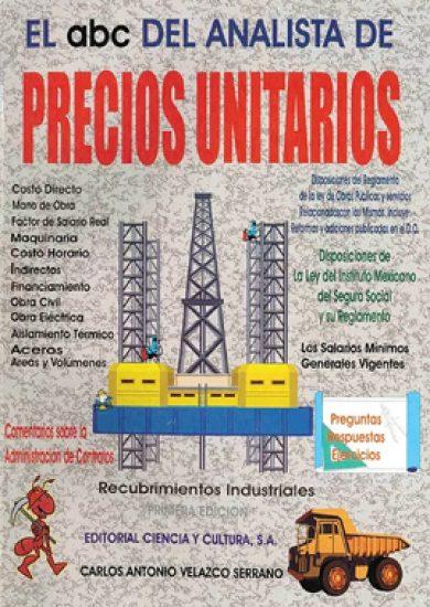 El abc del Analista de PRECIOS UNITARIOS - Carlos Antonio Velazco Serrano