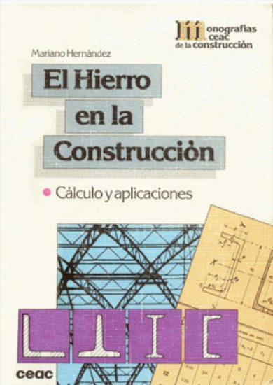 En Hierro En La Construcción - Mariano Hernandez