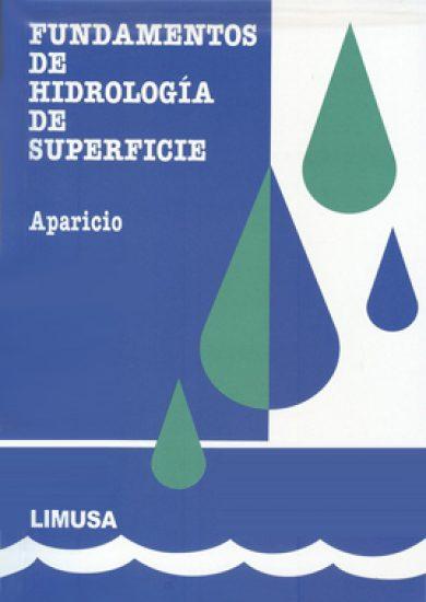 Fundamentos De Hidrología De Superficie - Francisco Javier Mijares
