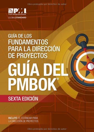 Guía de los Fundamentos para la Dirección de Proyectos - Guía del PMBOK - Sexta Edición - Español