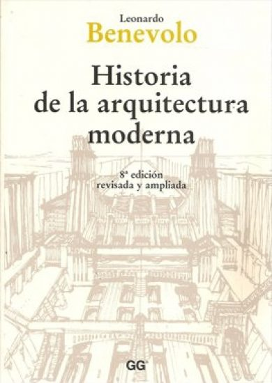 Historia De La Arquitectura Moderna Vol 1 - Leonardo Benevolo